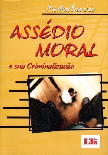Assédio Moral e Sua Criminalização - Marllon Beraldo