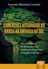 Comercio e Integracao do Brasil na America do Sul