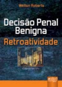 Decisao Penal Benigna - Retroatividade