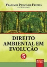 Direito Ambiental em Evolucao - Vol 5