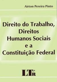 Direito do Trabalho, Direitos Humanos Sociais e a Constituicao Federal