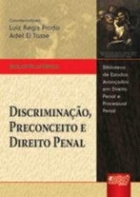 Discriminacao, Preconceito e Direito Penal - Biblioteca de Estudos Avancado