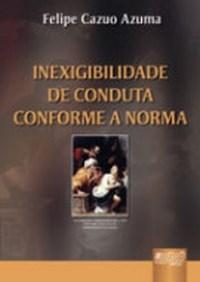 Inexigibilidade de Conduta Conforme a Norma