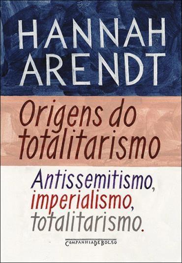 Origens do Totalitarismo: Antissemitismo, Imperialismo, Totalitarismo - Edição de Bolso