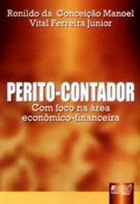 Perito - Contador: Com Foco na Area Economico - Financeiro