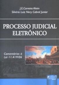 Processo Judicial Eletronico - Comentarios a Lei 11.419/06