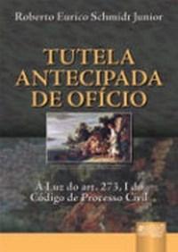 Tutela Antecipada de Oficio - a Luz do Art. 273, I do Codigo de Processo Ci