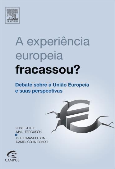 Experiência Europeia Fracassou? A: Debate Sobre a União Europeia e Suas Perspectivas