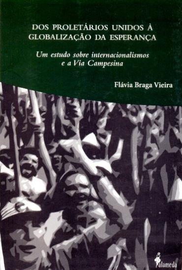 Proletários Unidos à Globalização da Esperança, dos - um Estudo Sobre Internacionalismos e a Via Campesina