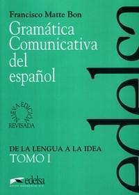 Gramática Comunicativa Del Español: de La Lengua a La Idea - Tomo 1