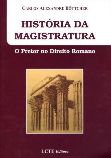 História da Magistratura: o Pretor no Direito Romano