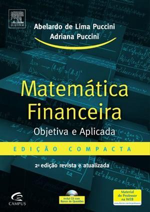 Matemática Financeira: Objetiva e Aplicad - Edição Compacta