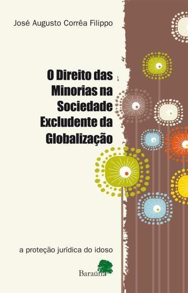 Direito das Minorias, O: na Sociedade Excludente da Globalizaçáo