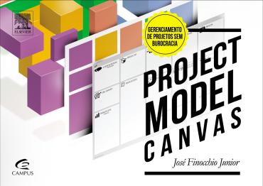 Project Model Canvas - Gerenciamento de Projetos Sem Burocracia