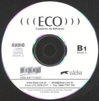 Eco: Cuaderno de Refuerzo: Cd Audio - Nivel B1/2