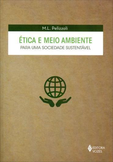 Ética e Meio Ambiente: para uma Sociedade Sustentável