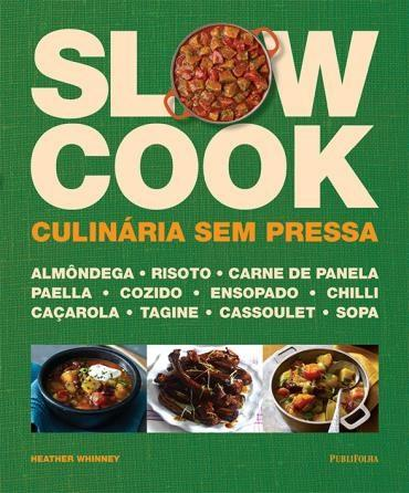 Slow Cook: Culinária Sem Pressa