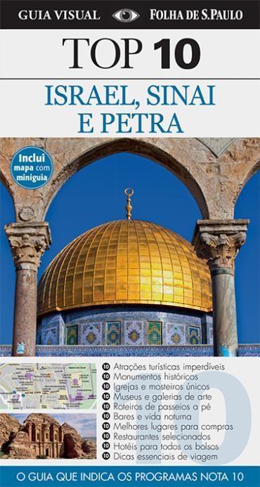 Guia Visual Top 10: Israel, Sinai e Petra - o Guia Que Indica os Programas Nota 10