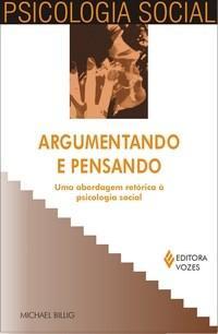 Argumentando e Pensando:uma Abordagem Retorica a Psicologia Social