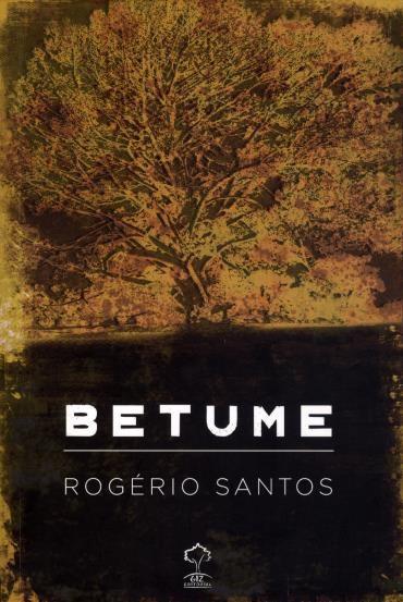 Betume - Rogério Santos