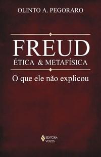 Freud, Etica e Metafisica: o Que Ele Nao Explicou