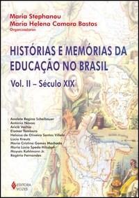Historias e Memorias da Educação no Brasil - Vol.ii