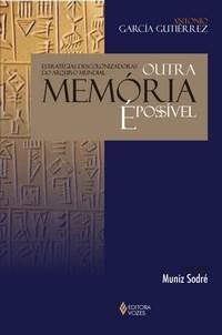 Outra Memoria e Possivel - Estrategias Descolonizadoras do Arquivo Mundial