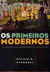 Primeiros Modernos, Os
