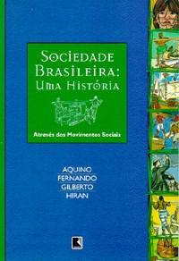 Sociedade Brasileira : uma História Através dos Movimentos Sociais