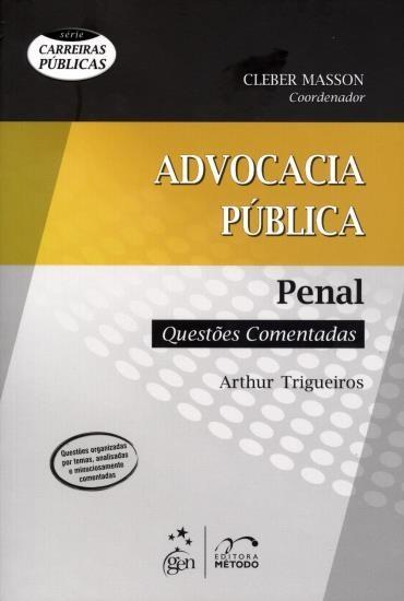Advocacia Pública: Penal - Questões Comentadas - Série Carreiras Públicas