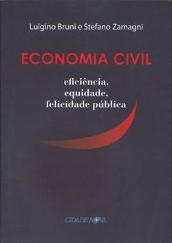 Economia Civil: Eficiência, Equidade, Felicidade Pública