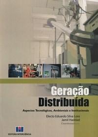Geracao Distribuida Aspectos Tecnologicos, Ambientais e Institucionais