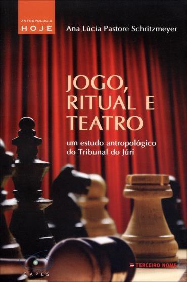 Jogo, Ritual e Teatro: um Estudo Antropológico do Tribunal do Júri