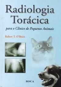 Radiologia Toracica para o Clinico de Pequenos Animais