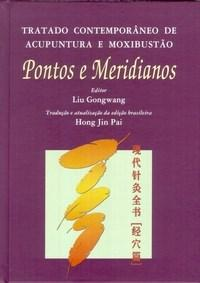 Tratado Contemporaneo de Acupuntura e Moxibustao Pontos e Meridianos