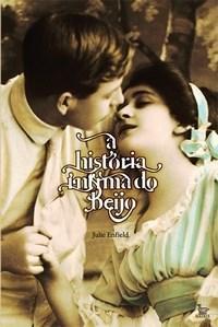 Historia Intima do Beijo, A