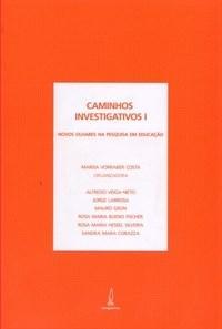 Caminhos Investigativos: Novos Olhares na Pesquisa em Educação - Vol.1