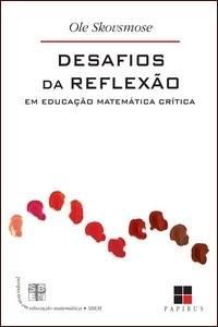 Desafios da Reflexao em Educação Matematica Critica