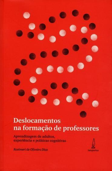 Deslocamentos na Formação de Professor: Aprendizagem de Adultos, Experiência e Políticas Cogniitivas