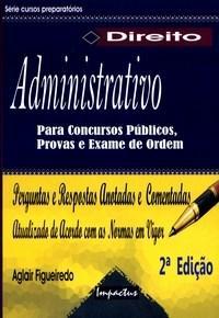 Direito Administrativo para Concursos Publicos, Provas de Acordo e Exame De