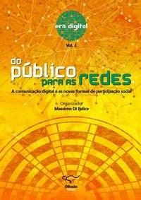 Do Publico para as Redes: a Comunicacao Digital e as Novas Formas de Partic