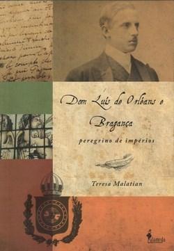 Dom Luis de Orleans e Bragança: Peregrino de Impérios