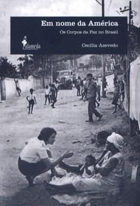 Em Nome da America - os Corpos da Paz no Brasil