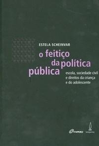 Feitico da Politica Publica, O