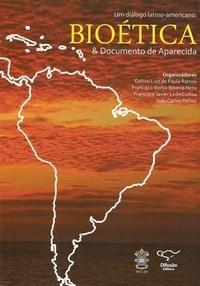 Dialogo Latino-americano, um - Bioetica e Documento de Aparecida