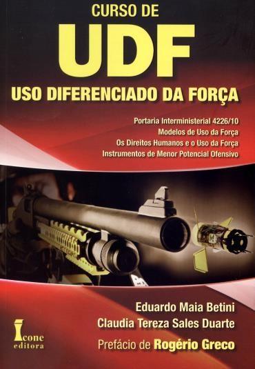 Curso de Uso Diferenciado da Força: Udf - Vol.1