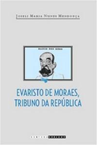 Evaristo de Moraes, Tribuno da Republica
