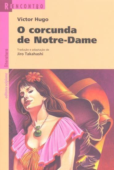 Corcunda de Notre-dame, o - Coleção Reencontro Literatura