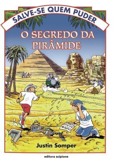 Segredo da Pirâmide, o - Coleção Salve-se Quem Puder