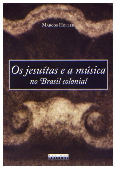 Jesuítas e a Música no Brasil Colonial
